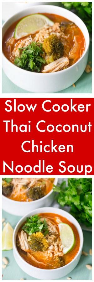 Slow Cooker Thai Coconut Chicken Noodle Soup